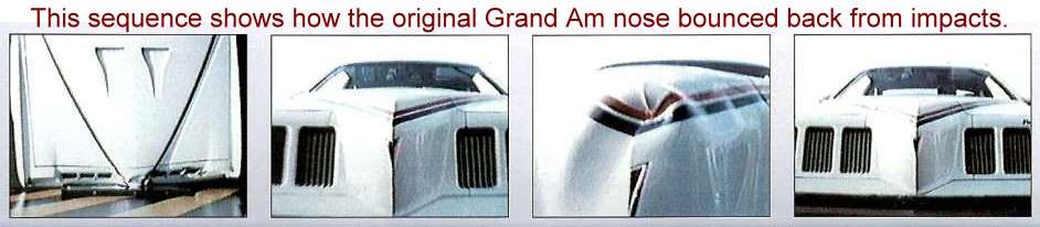 This sequence shows how the original Grand Am nose bounced back from impacts.