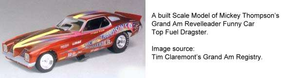 Built Scale Model of Mickey Thompson's Grand Am Revelleader Funny Car Top Fuel Dragster.  Image source Tim Claremont's Grand Am Registry.