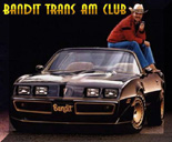 Click here for the Bandit Trans Am Club!  JOIN TODAY!!
