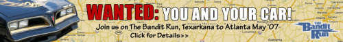 WANTED:You AND YOUR CAR! Join us on The Bandit Run!