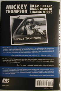MICKEY THOMPSON - THE FAST LIFE AND TRAGIC DEATH OF A RACING LEGEND by Erik Arneson with Forward by Danny Thompson. (Book Sleeve Back)